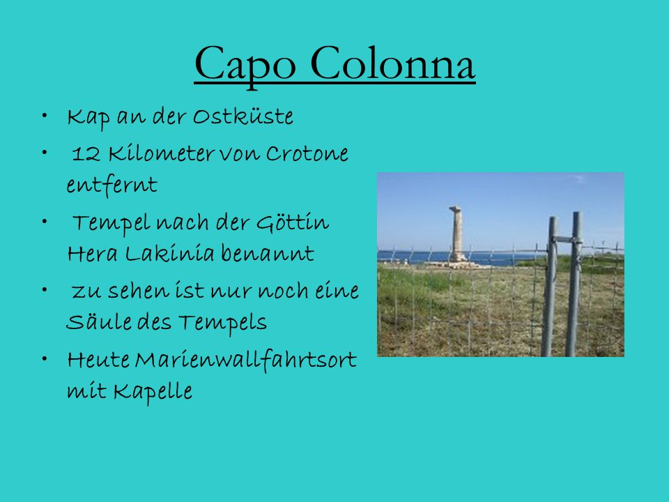 Capo Colonna Kap an der Ostküste 12 Kilometer von Crotone entfernt Tempel nach der Göttin Hera Lakinia benannt zu sehen ist nur noch eine Säule des Te