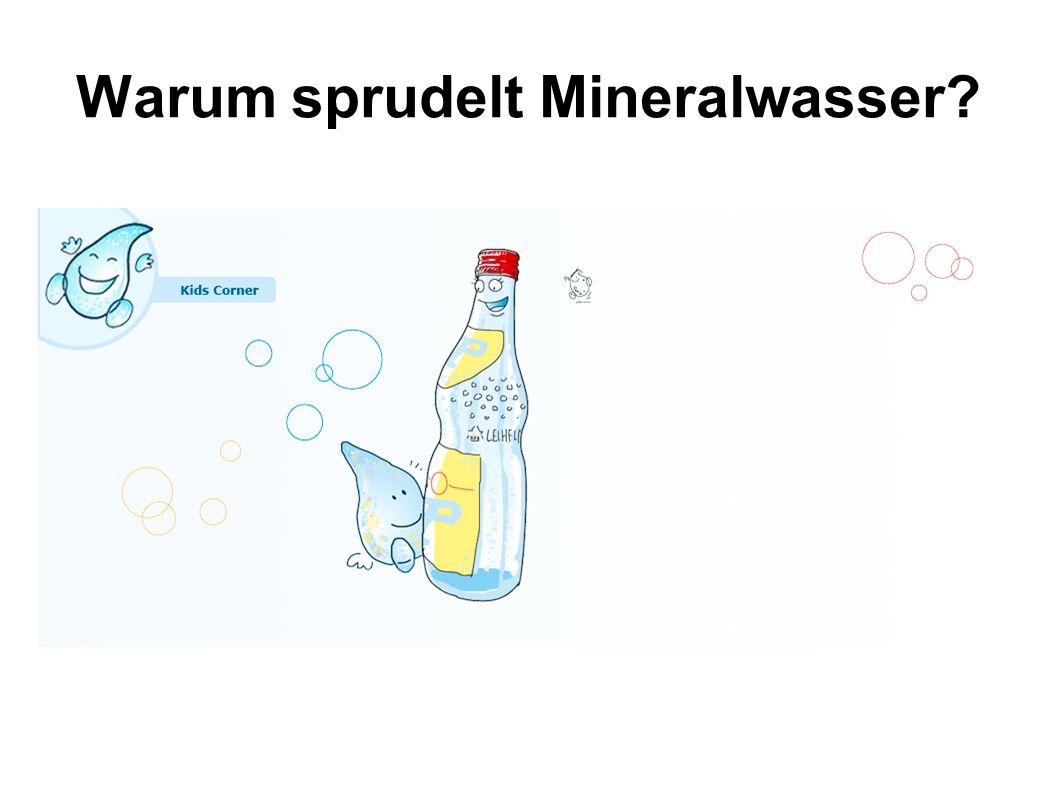 Warum sprudelt Mineralwasser?