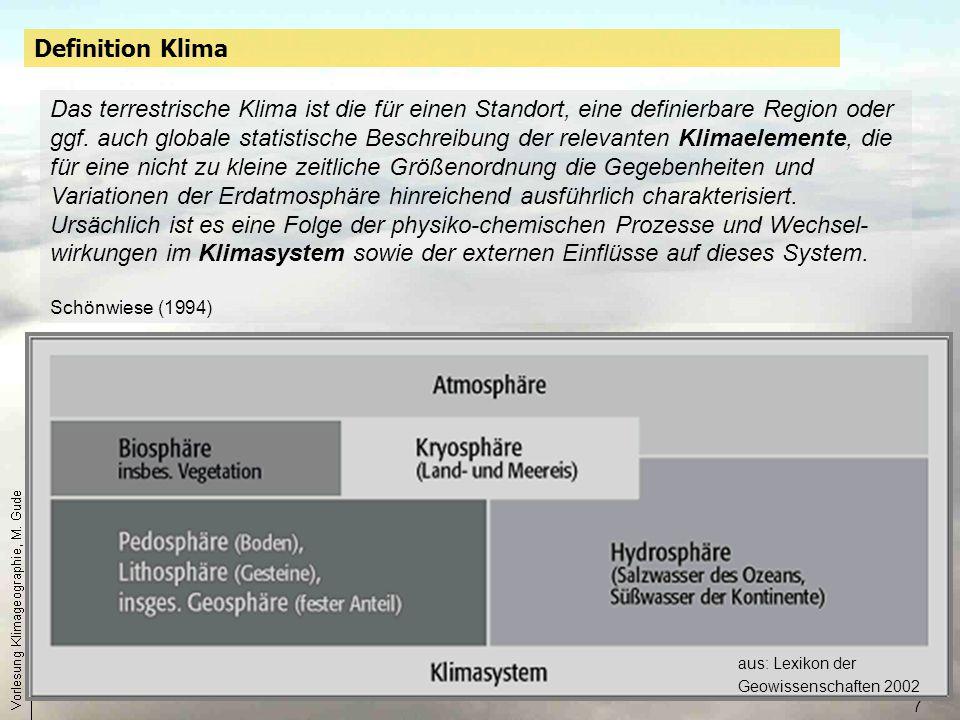 7 Das terrestrische Klima ist die für einen Standort, eine definierbare Region oder ggf. auch globale statistische Beschreibung der relevanten Klimael