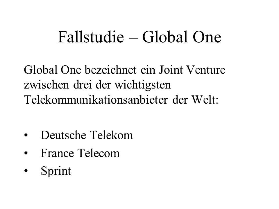 Fallstudie – Global One Global One bezeichnet ein Joint Venture zwischen drei der wichtigsten Telekommunikationsanbieter der Welt: Deutsche Telekom Fr
