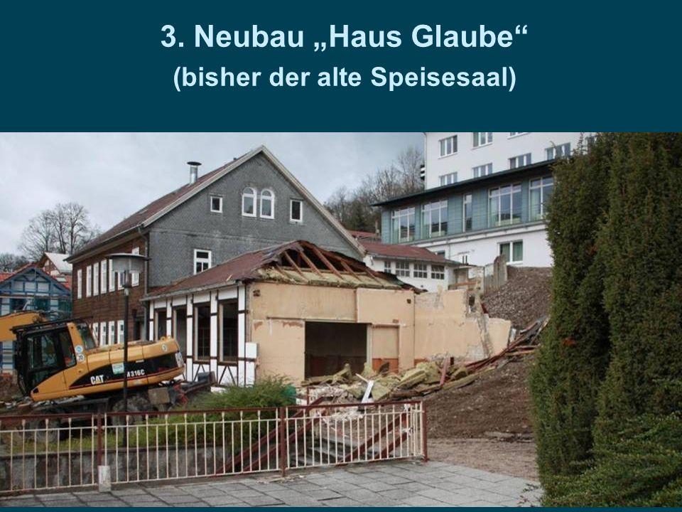 """3. Neubau """"Haus Glaube (bisher der alte Speisesaal)"""