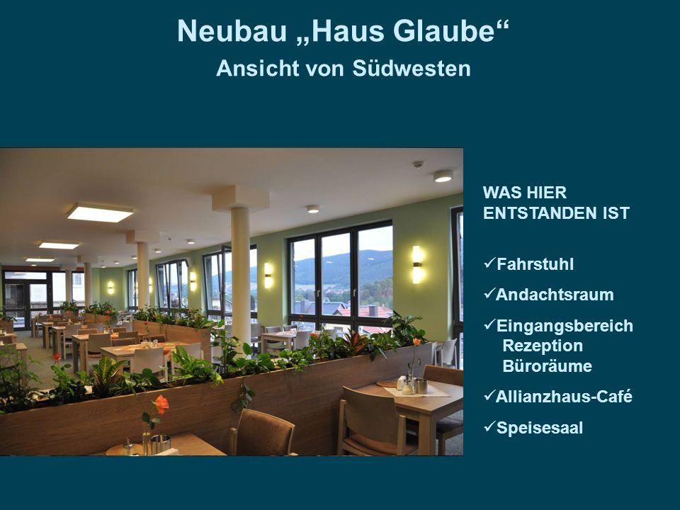 """Neubau """"Haus Glaube"""" Ansicht von Südwesten WAS HIER ENTSTANDEN IST Fahrstuhl Andachtsraum Eingangsbereich Rezeption Büroräume Allianzhaus-Café Speises"""
