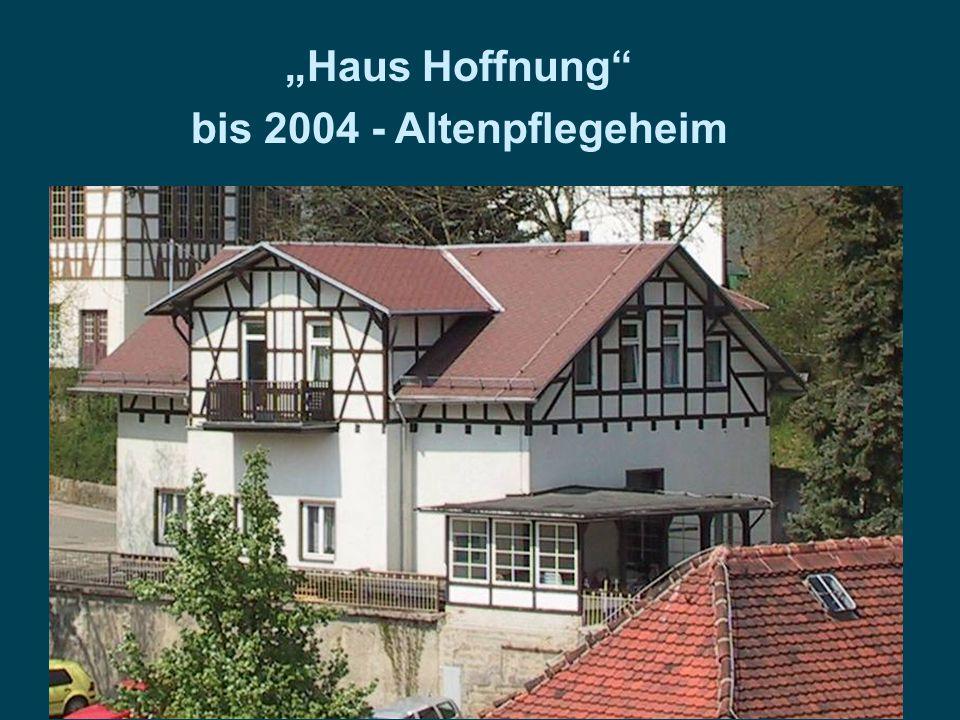 """""""Haus Hoffnung"""" bis 2004 - Altenpflegeheim"""