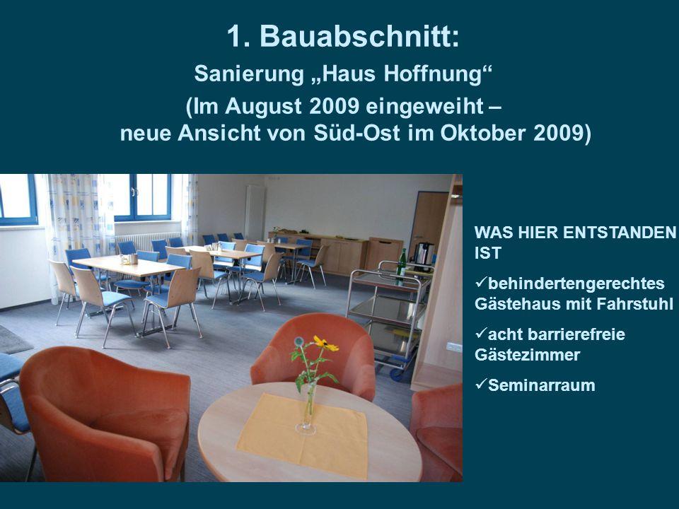 """1. Bauabschnitt: Sanierung """"Haus Hoffnung"""" (Im August 2009 eingeweiht – neue Ansicht von Süd-Ost im Oktober 2009) WAS HIER ENTSTANDEN IST behinderteng"""