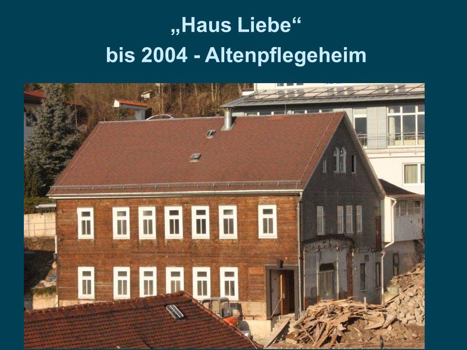 """""""Haus Liebe"""" bis 2004 - Altenpflegeheim"""