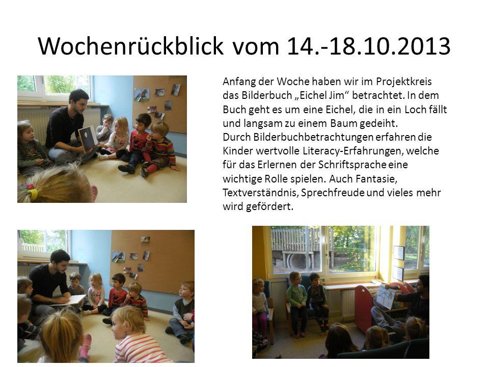 """Wochenrückblick vom 14.-18.10.2013 Anfang der Woche haben wir im Projektkreis das Bilderbuch """"Eichel Jim betrachtet."""