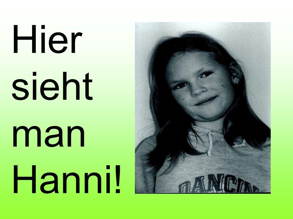 genannt: Hanni beschrieben von: Reinhard Bechter