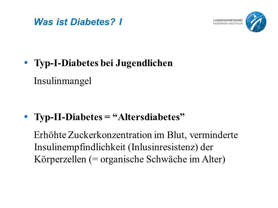 """Was ist Diabetes? I  Typ-I-Diabetes bei Jugendlichen Insulinmangel  Typ-II-Diabetes = """"Altersdiabetes"""" Erhöhte Zuckerkonzentration im Blut, verminde"""