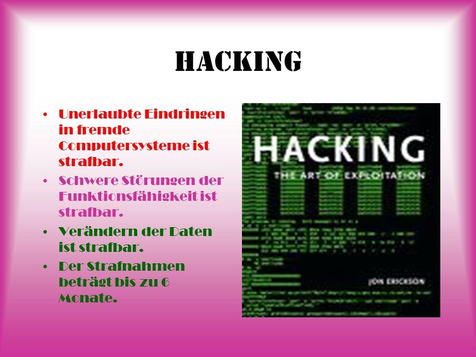 Hacking Unerlaubte Eindringen in fremde Computersysteme ist strafbar.