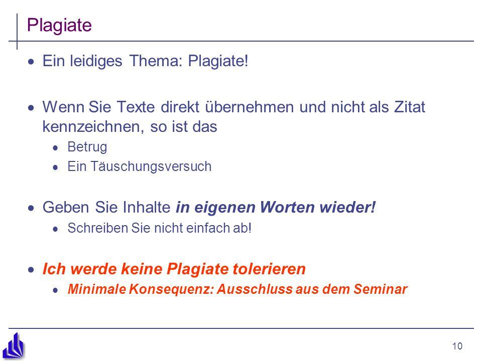 10 Plagiate  Ein leidiges Thema: Plagiate.