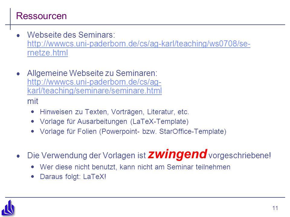 11 Ressourcen  Webseite des Seminars: http://wwwcs.uni-paderborn.de/cs/ag-karl/teaching/ws0708/se- rnetze.html http://wwwcs.uni-paderborn.de/cs/ag-karl/teaching/ws0708/se- rnetze.html  Allgemeine Webseite zu Seminaren: http://wwwcs.uni-paderborn.de/cs/ag- karl/teaching/seminare/seminare.html http://wwwcs.uni-paderborn.de/cs/ag- karl/teaching/seminare/seminare.html mit  Hinweisen zu Texten, Vorträgen, Literatur, etc.