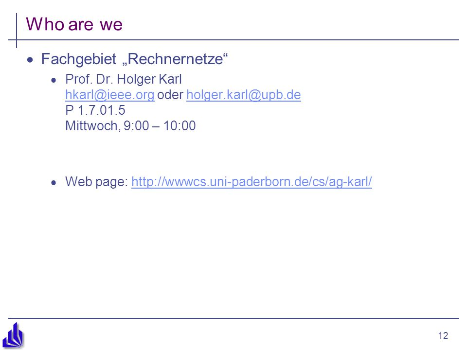 "12 Who are we  Fachgebiet ""Rechnernetze  Prof.Dr."