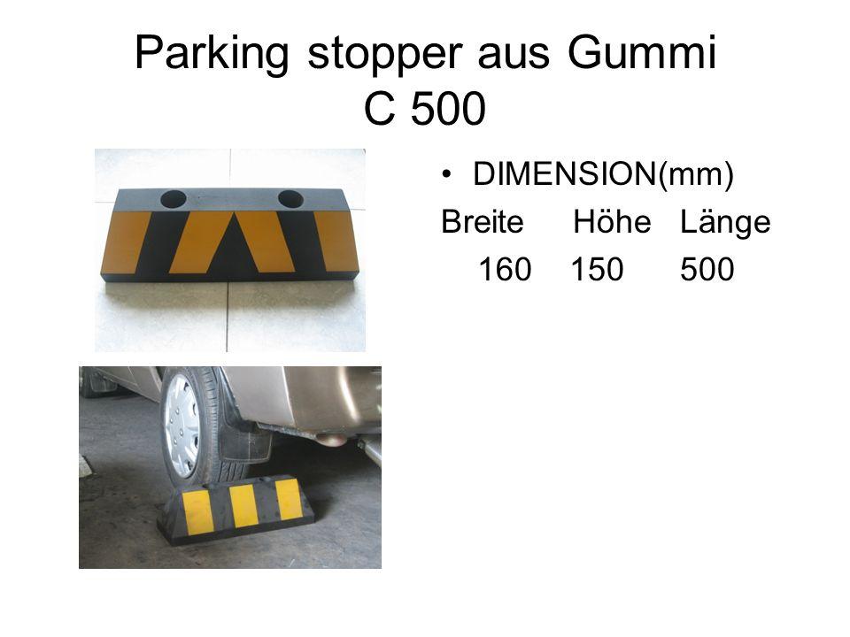 Parking stopper aus Gummi C 500 DIMENSION(mm) Breite Höhe Länge 160 150 500