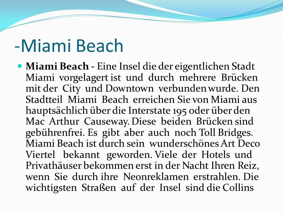 -Miami Beach Miami Beach - Eine Insel die der eigentlichen Stadt Miami vorgelagert ist und durch mehrere Brücken mit der City und Downtown verbunden w