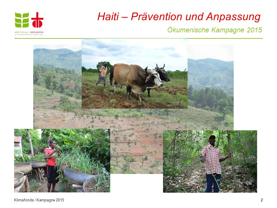 Ökumenische Kampagne 2015 Klimafonds / Kampagne 2015 22 Haiti – Prävention und Anpassung