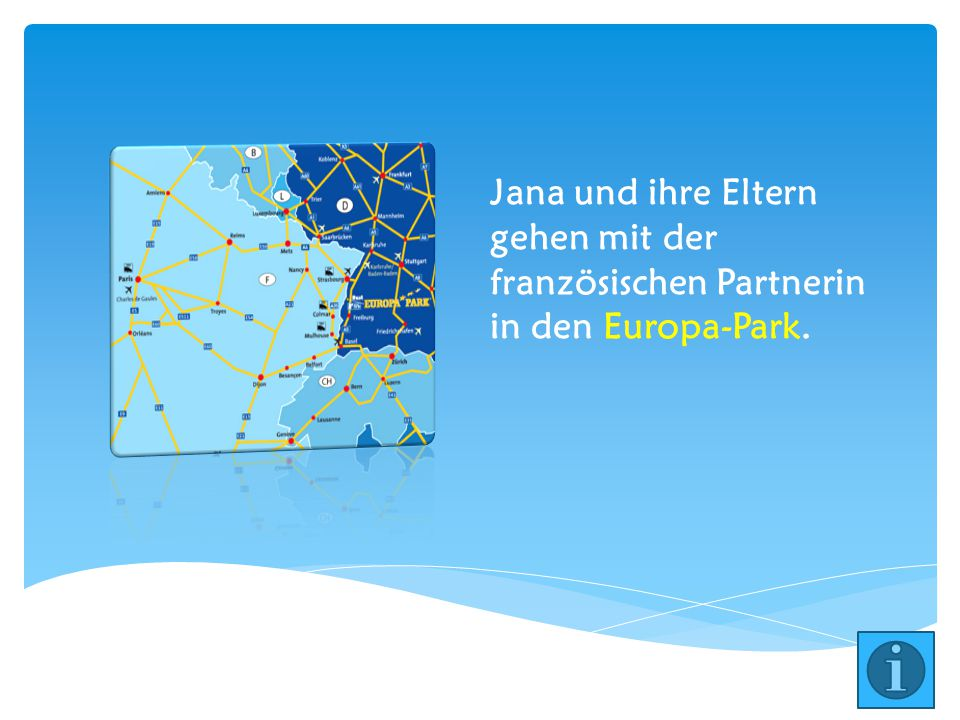 Jana und ihre Eltern gehen mit der französischen Partnerin in den Europa-Park.