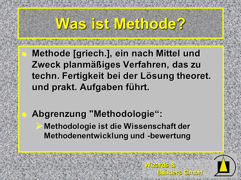 Wizards & Builders GmbH Was ist Methode.