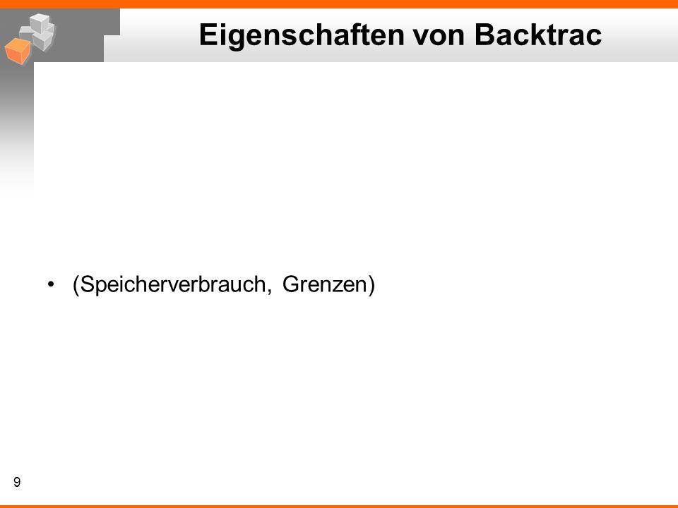 9 Eigenschaften von Backtrac (Speicherverbrauch, Grenzen)