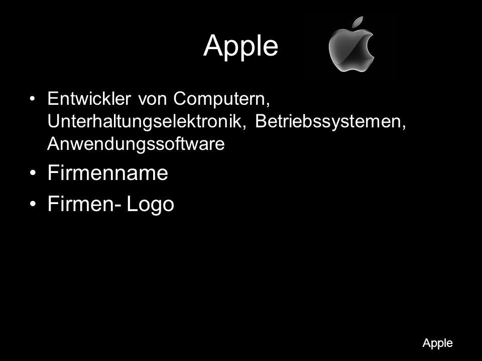 Geschichte Gründung: –1976 von Steve Jobs, Steve Wozniak und Ronald Wayne Entwicklungen: –Apple I –Apple II –iPod –iPhone Apple