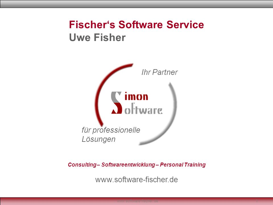 www.software-fischer.de1 Fischer's Software Service Uwe Fisher Ihr Partner für professionelle Lösungen Consulting – Softwareentwicklung – Personal Training