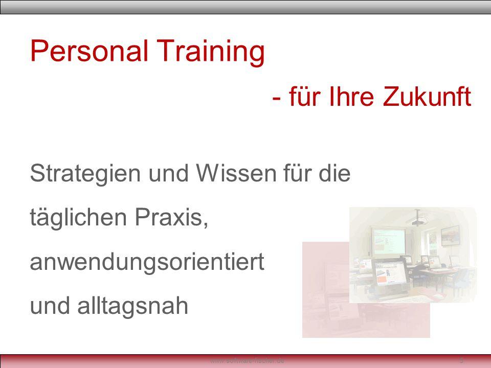 Personal Training Strategien und Wissen für die täglichen Praxis, anwendungsorientiert und alltagsnah www.software-fischer.de5 - für Ihre Zukunft