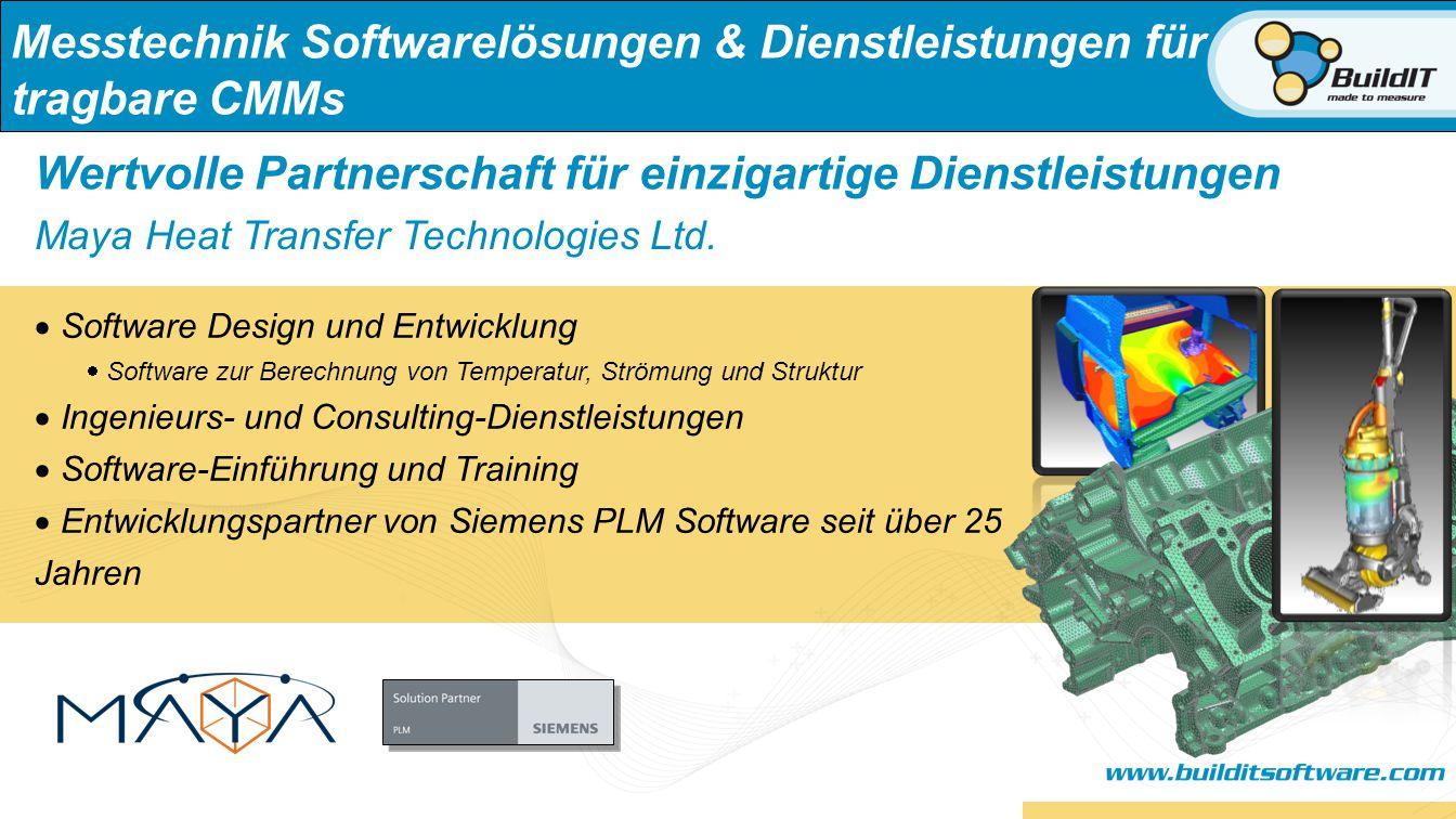 Messtechnik Softwarelösungen & Dienstleistungen für tragbare CMMs Wertvolle Partnerschaft für einzigartige Dienstleistungen Maya Heat Transfer Technologies Ltd.