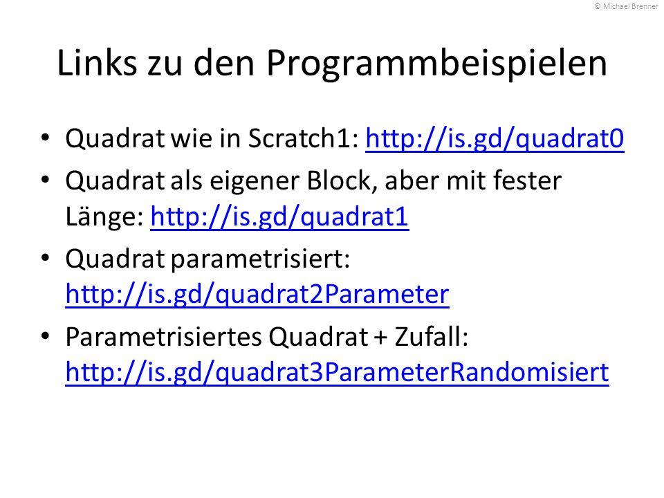 Links zu den Programmbeispielen Quadrat wie in Scratch1: http://is.gd/quadrat0http://is.gd/quadrat0 Quadrat als eigener Block, aber mit fester Länge: