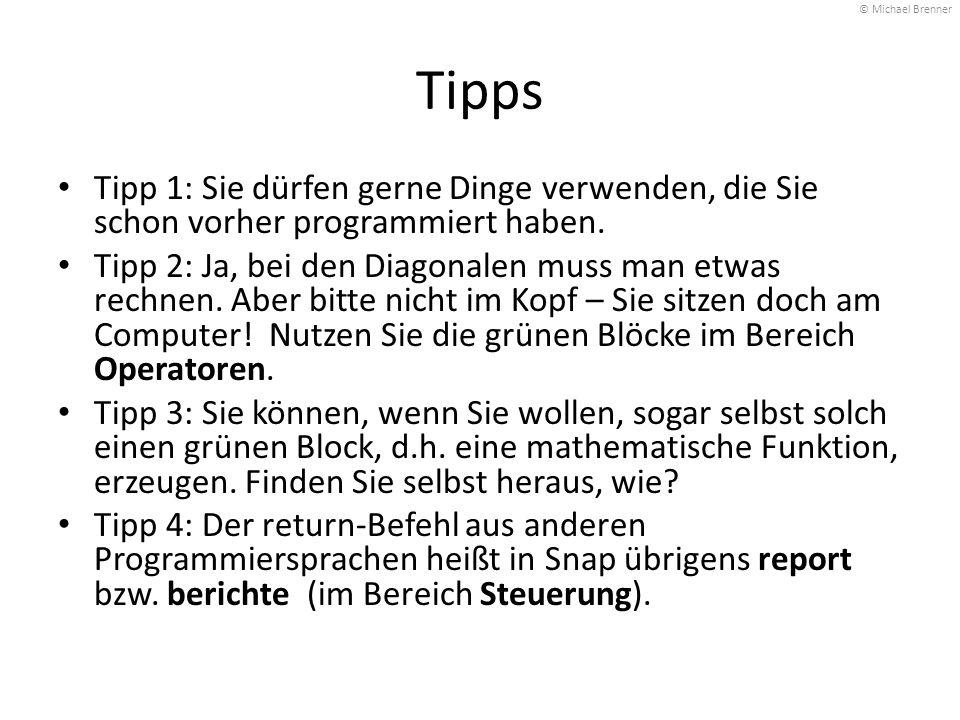 Tipps Tipp 1: Sie dürfen gerne Dinge verwenden, die Sie schon vorher programmiert haben. Tipp 2: Ja, bei den Diagonalen muss man etwas rechnen. Aber b