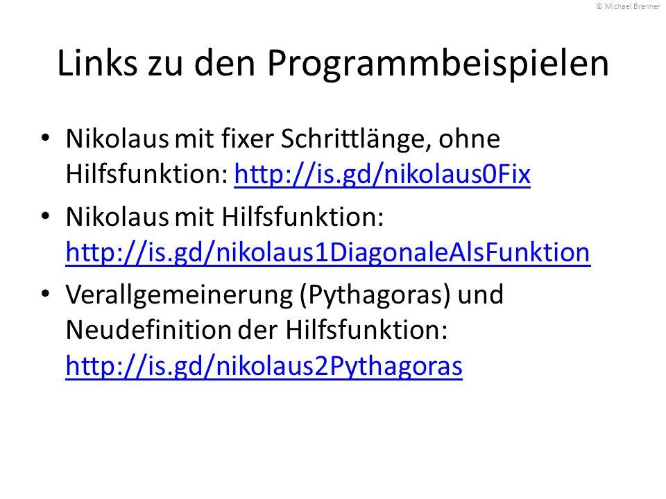 Links zu den Programmbeispielen Nikolaus mit fixer Schrittlänge, ohne Hilfsfunktion: http://is.gd/nikolaus0Fixhttp://is.gd/nikolaus0Fix Nikolaus mit H