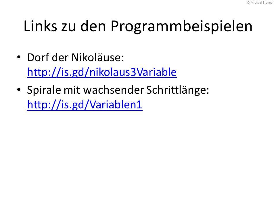 Links zu den Programmbeispielen Dorf der Nikoläuse: http://is.gd/nikolaus3Variable http://is.gd/nikolaus3Variable Spirale mit wachsender Schrittlänge: