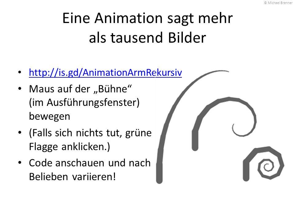 """Eine Animation sagt mehr als tausend Bilder http://is.gd/AnimationArmRekursiv Maus auf der """"Bühne"""" (im Ausführungsfenster) bewegen (Falls sich nichts"""