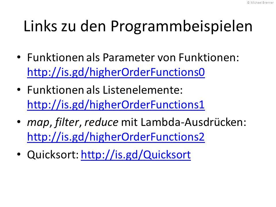 Links zu den Programmbeispielen Funktionen als Parameter von Funktionen: http://is.gd/higherOrderFunctions0 http://is.gd/higherOrderFunctions0 Funktio