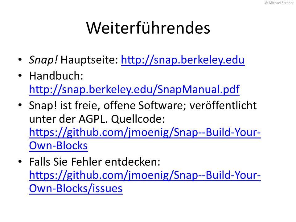 Weiterführendes Snap! Hauptseite: http://snap.berkeley.eduhttp://snap.berkeley.edu Handbuch: http://snap.berkeley.edu/SnapManual.pdf http://snap.berke