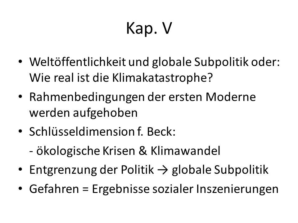 Kap.V Weltöffentlichkeit und globale Subpolitik oder: Wie real ist die Klimakatastrophe.