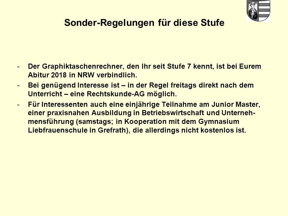 Sonder-Regelungen für diese Stufe -Der Graphiktaschenrechner, den Ihr seit Stufe 7 kennt, ist bei Eurem Abitur 2018 in NRW verbindlich. -Bei genügend