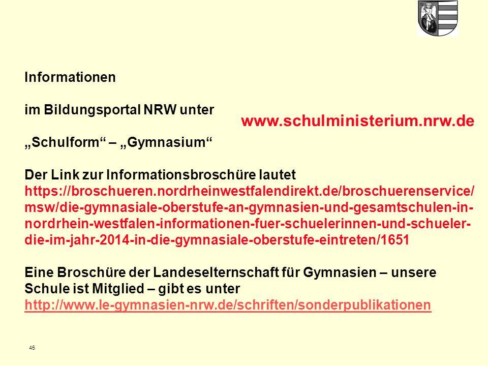 """Informationen im Bildungsportal NRW unter """"Schulform"""" – """"Gymnasium"""" Der Link zur Informationsbroschüre lautet https://broschueren.nordrheinwestfalendi"""