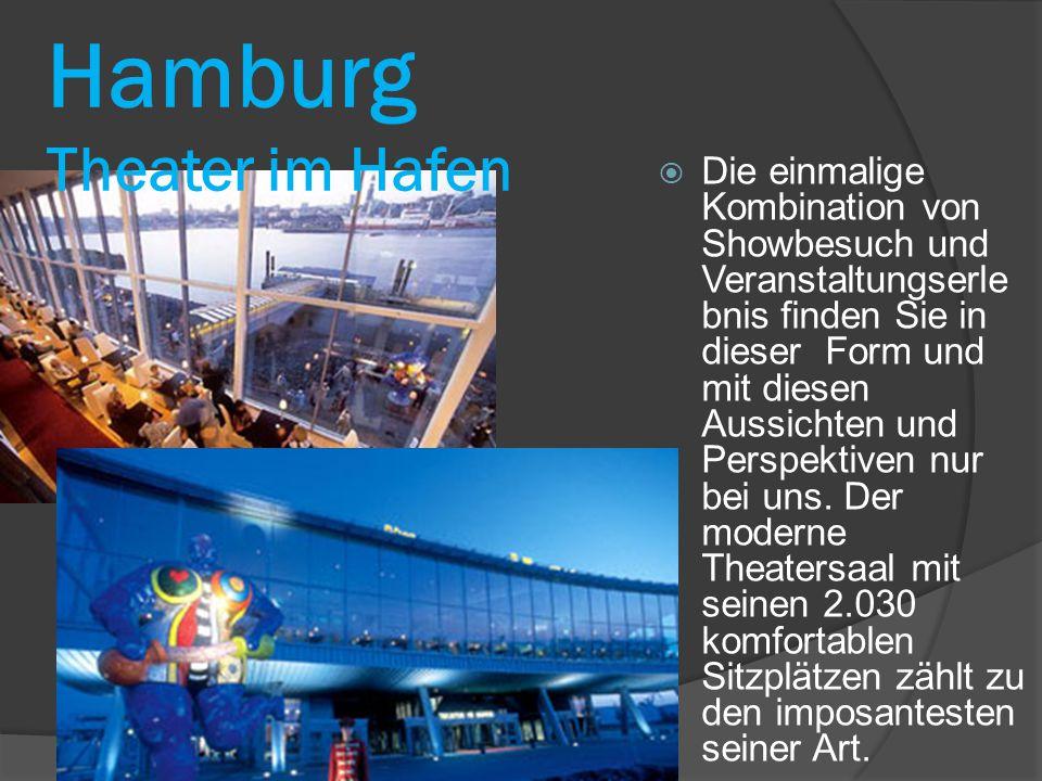 Hamburg Theater im Hafen  Die einmalige Kombination von Showbesuch und Veranstaltungserle bnis finden Sie in dieser Form und mit diesen Aussichten und Perspektiven nur bei uns.