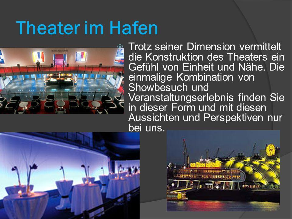 Theater im Hafen  Trotz seiner Dimension vermittelt die Konstruktion des Theaters ein Gefühl von Einheit und Nähe.