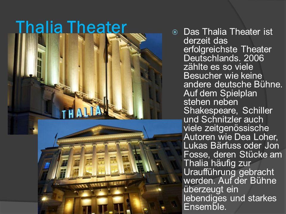 Thalia Theater  Das Thalia Theater ist derzeit das erfolgreichste Theater Deutschlands.