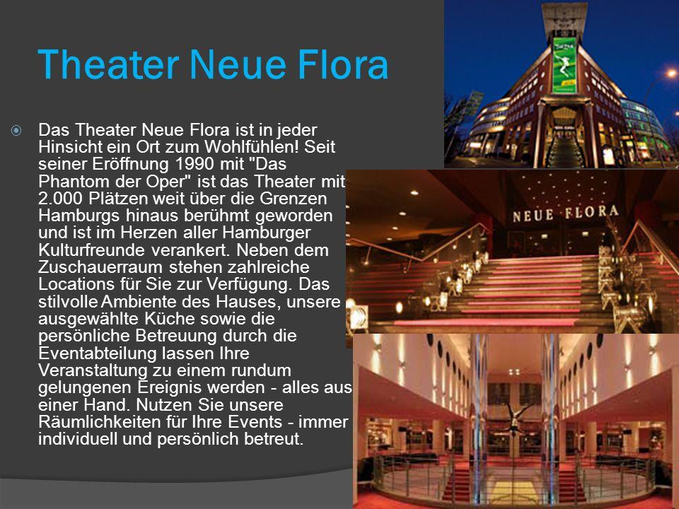Theater Neue Flora  Das Theater Neue Flora ist in jeder Hinsicht ein Ort zum Wohlfühlen.