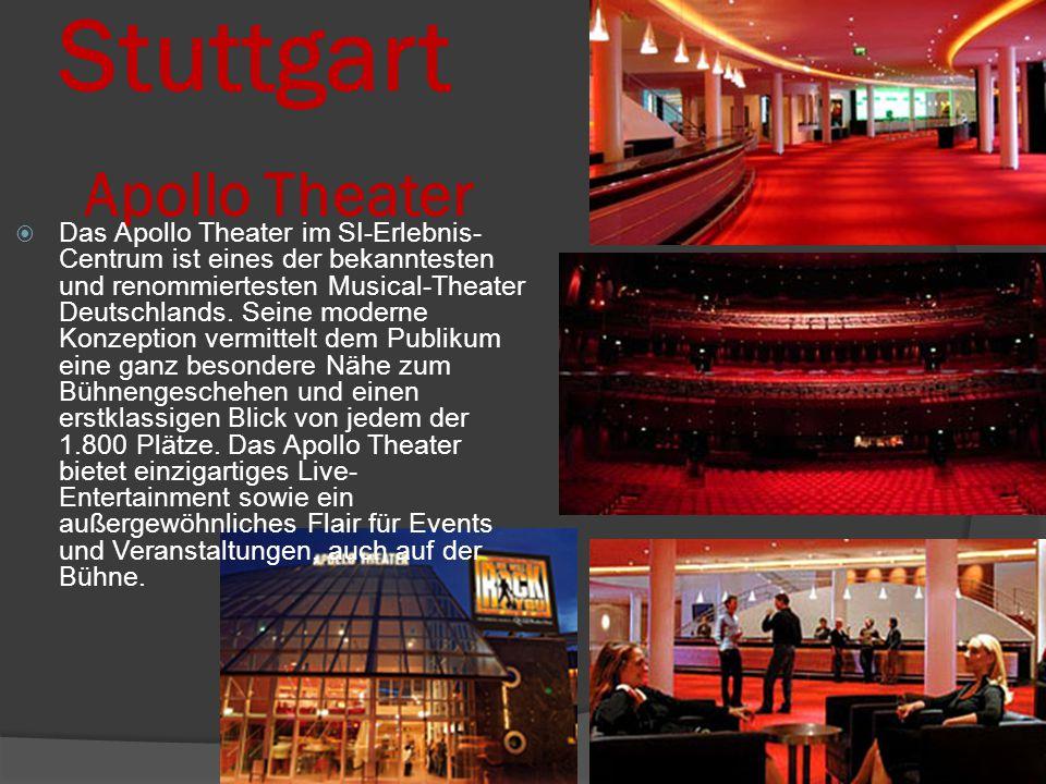 Stuttgart Apollo Theater  Das Apollo Theater im SI-Erlebnis- Centrum ist eines der bekanntesten und renommiertesten Musical-Theater Deutschlands.