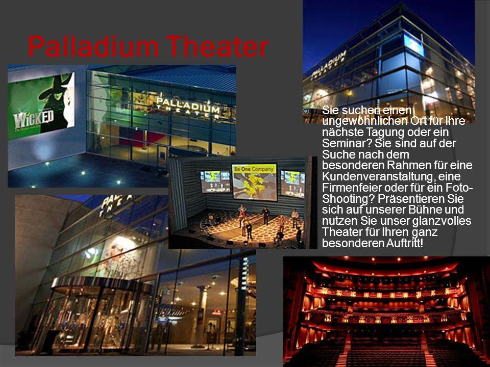 Palladium Theater  Sie suchen einen ungewöhnlichen Ort für Ihre nächste Tagung oder ein Seminar.