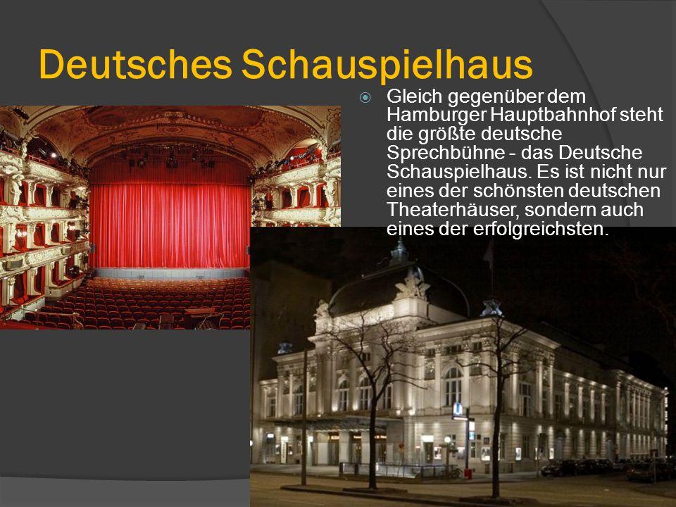 Deutsches Schauspielhaus  Gleich gegenüber dem Hamburger Hauptbahnhof steht die größte deutsche Sprechbühne - das Deutsche Schauspielhaus.