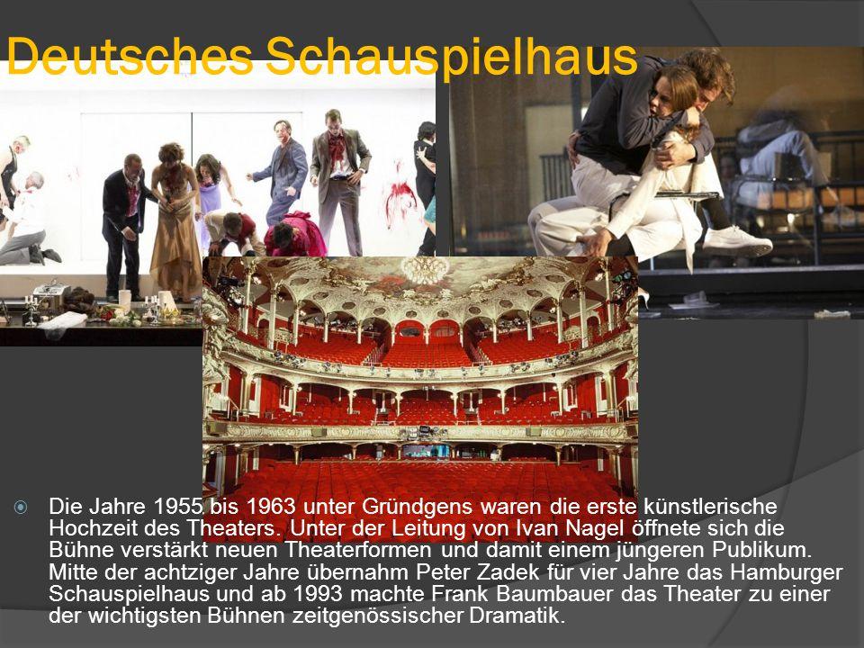 Deutsches Schauspielhaus  Die Jahre 1955 bis 1963 unter Gründgens waren die erste künstlerische Hochzeit des Theaters.