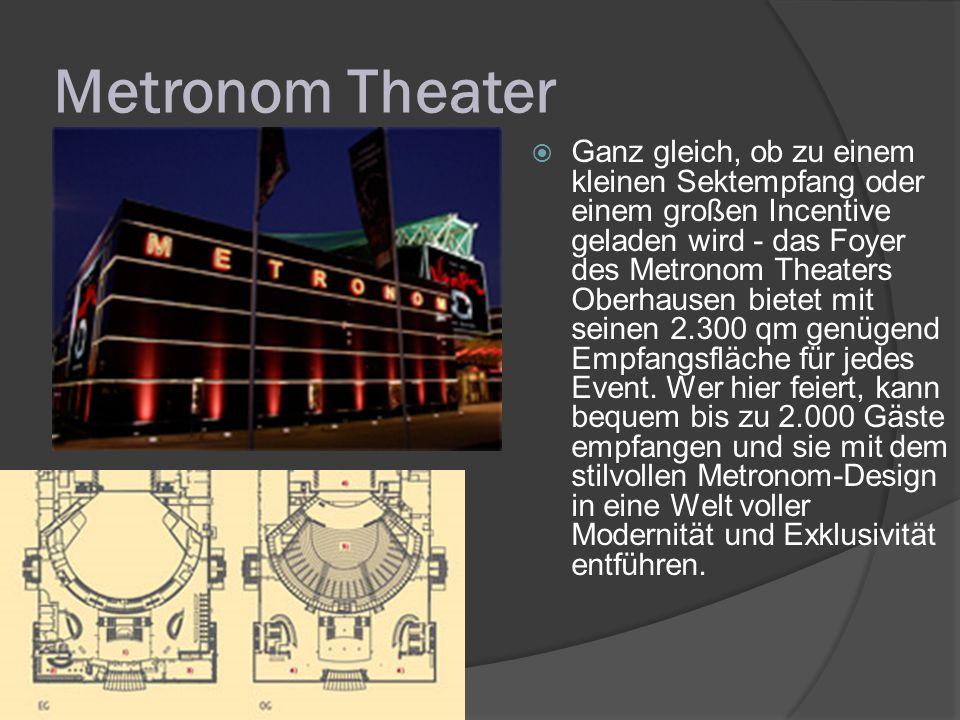 Metronom Theater  Ganz gleich, ob zu einem kleinen Sektempfang oder einem großen Incentive geladen wird - das Foyer des Metronom Theaters Oberhausen bietet mit seinen 2.300 qm genügend Empfangsfläche für jedes Event.