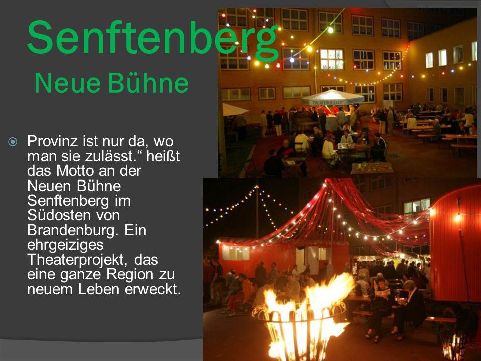 Senftenberg Neue Bühne  Provinz ist nur da, wo man sie zulässt. heißt das Motto an der Neuen Bühne Senftenberg im Südosten von Brandenburg.