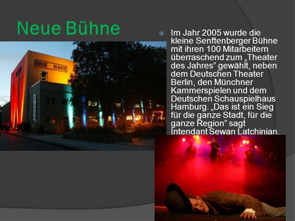 """Neue Bühne  Im Jahr 2005 wurde die kleine Senftenberger Bühne mit ihren 100 Mitarbeitern überraschend zum """"Theater des Jahres gewählt, neben dem Deutschen Theater Berlin, den Münchner Kammerspielen und dem Deutschen Schauspielhaus Hamburg."""