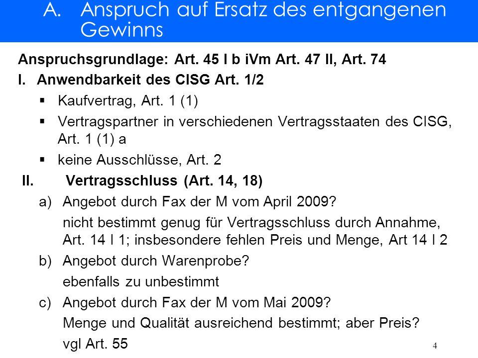 A.Anspruch auf Ersatz des entgangenen Gewinns II.Vertragsschluss, Art.