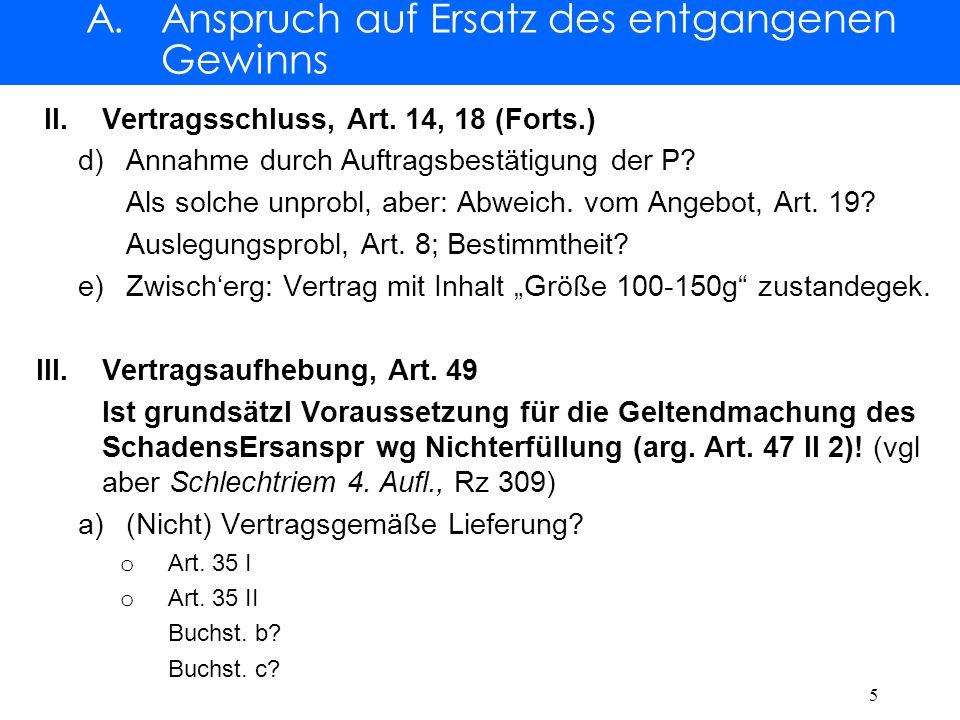 A. Anspruch auf Ersatz des entgangenen Gewinns II.Vertragsschluss, Art.