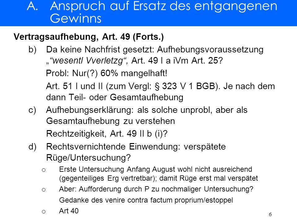 A.Anspruch auf Ersatz des entgangenen Gewinns IV.Schadensersatzanspruch/Schadensposten, Art.
